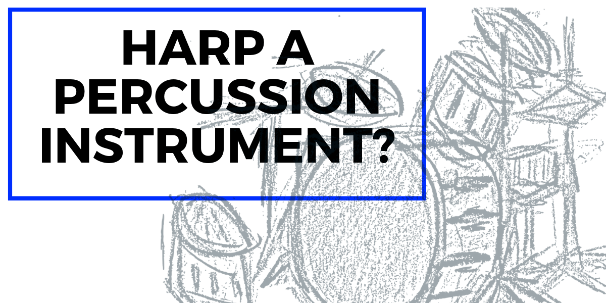 is harp percussion?